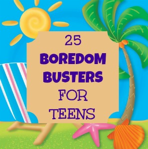 Boredom Busters For Teens
