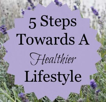 5 Steps Towards A Healthier Lifestyle