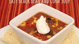 Easy Black Bean & Corn Soup | Recipe