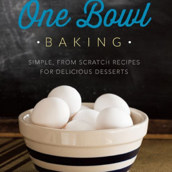 One Bowl Baking Cookbook