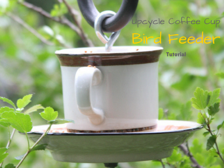 Upcycle Coffee Cup Bird Feeder Tutorial