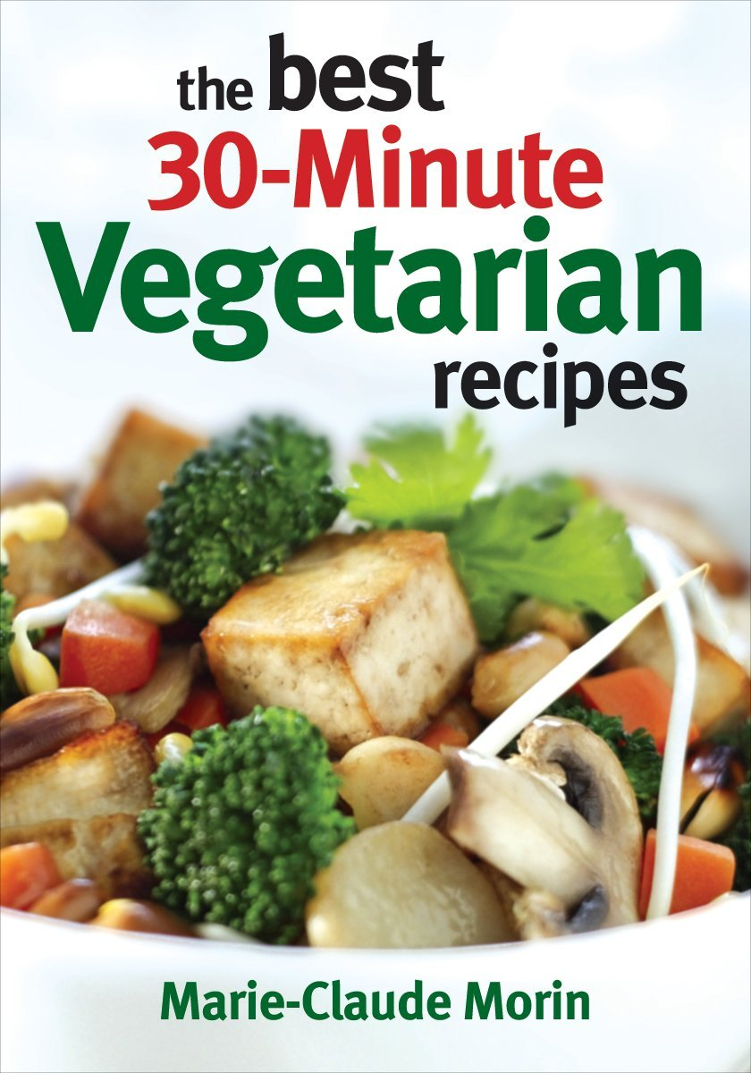 The Best 30-Minute Vegetarian Recipes Book Review