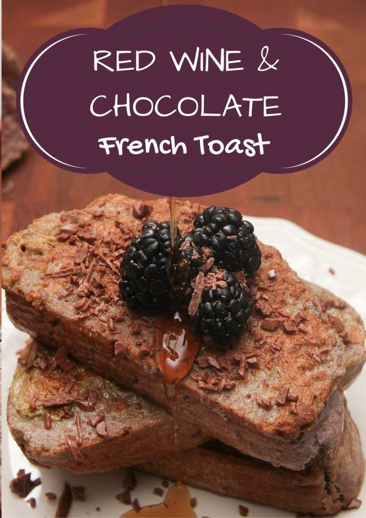 Red Wine and chocolate French Toast