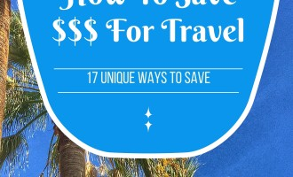 17 Tips and Tricks To Save Money For Travel