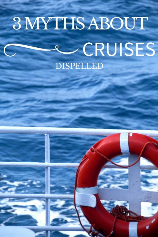 3 MYTHS ABOUT CRUISES