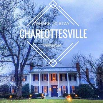 WHERE TO STAY IN CHARLOTTESVILLE