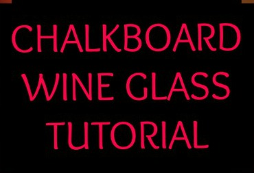 Easy to make chalkboard wine glasses