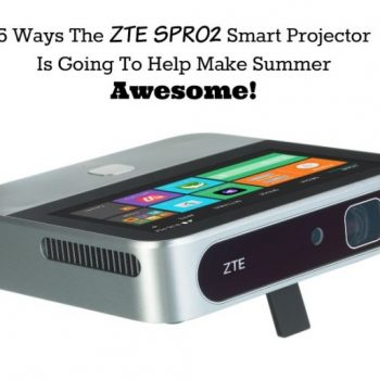 5 Ways The ZTE Spro2 Smart Projector Is Going To Help Make Summer Awesome!