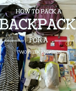 How to pack a backpack for a two week vacation