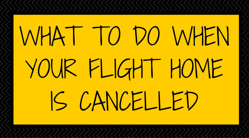 What To Do With A Cancelled Flights & The Downside of Budget Airlines