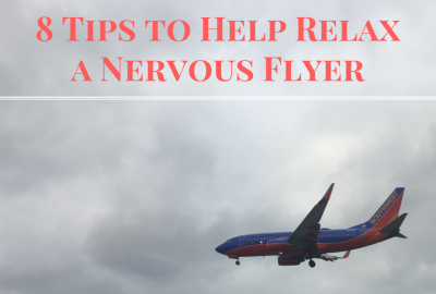 8 Tips to Help Relax a Nervous Flyer