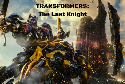 -Review-TRANSFORMERS- The Last Knight