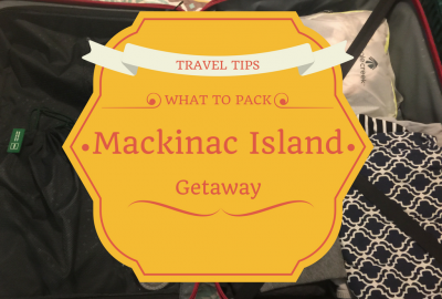 WHAT TO PACK Mackinac Island