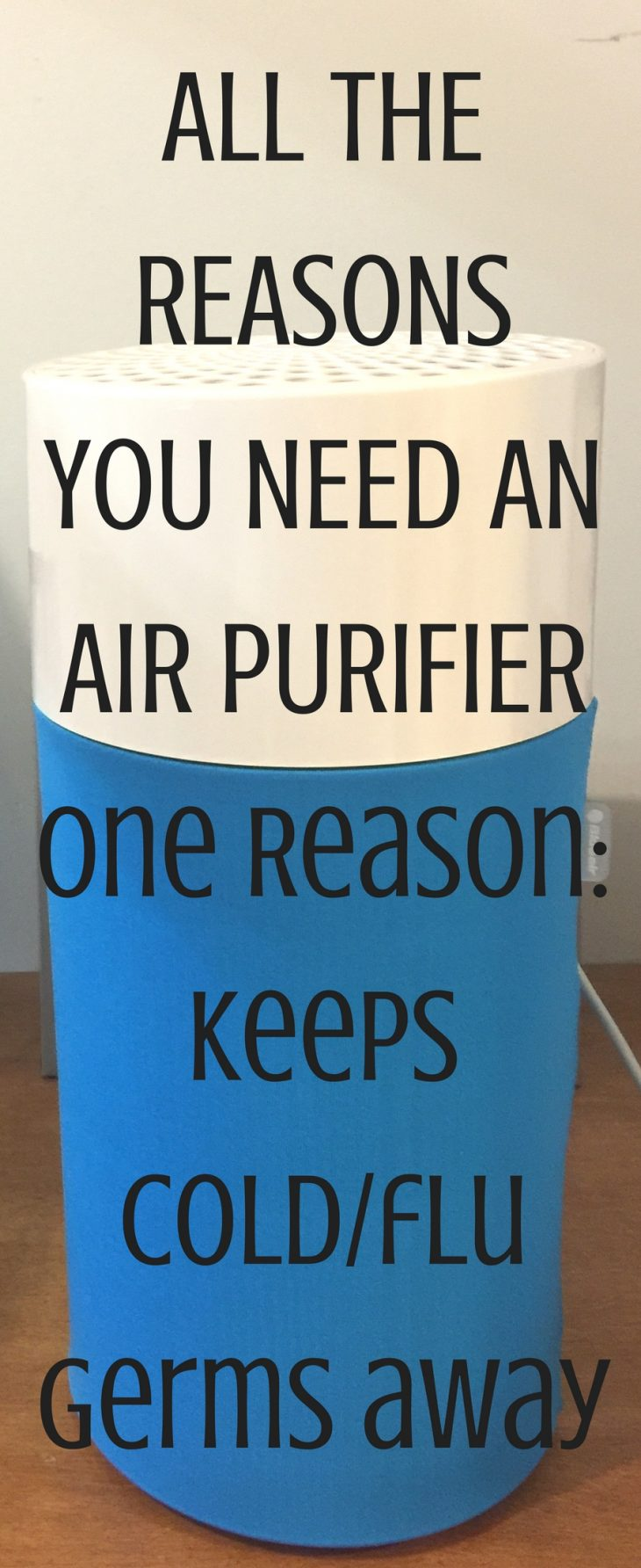WHY YOU NEED A blueAIR PURIFIER