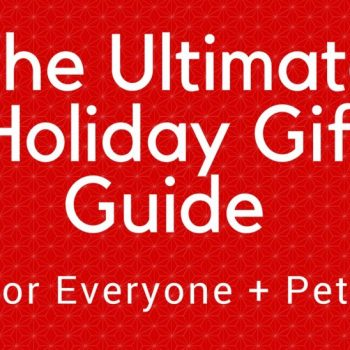 The Ultimate Holiday Gift Guide For Everyone + Pets