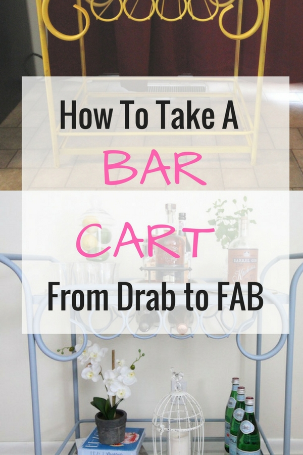 Drab to Fab Bar Cart DIY | How to make a bar cart on a budget | bar cart styling tips