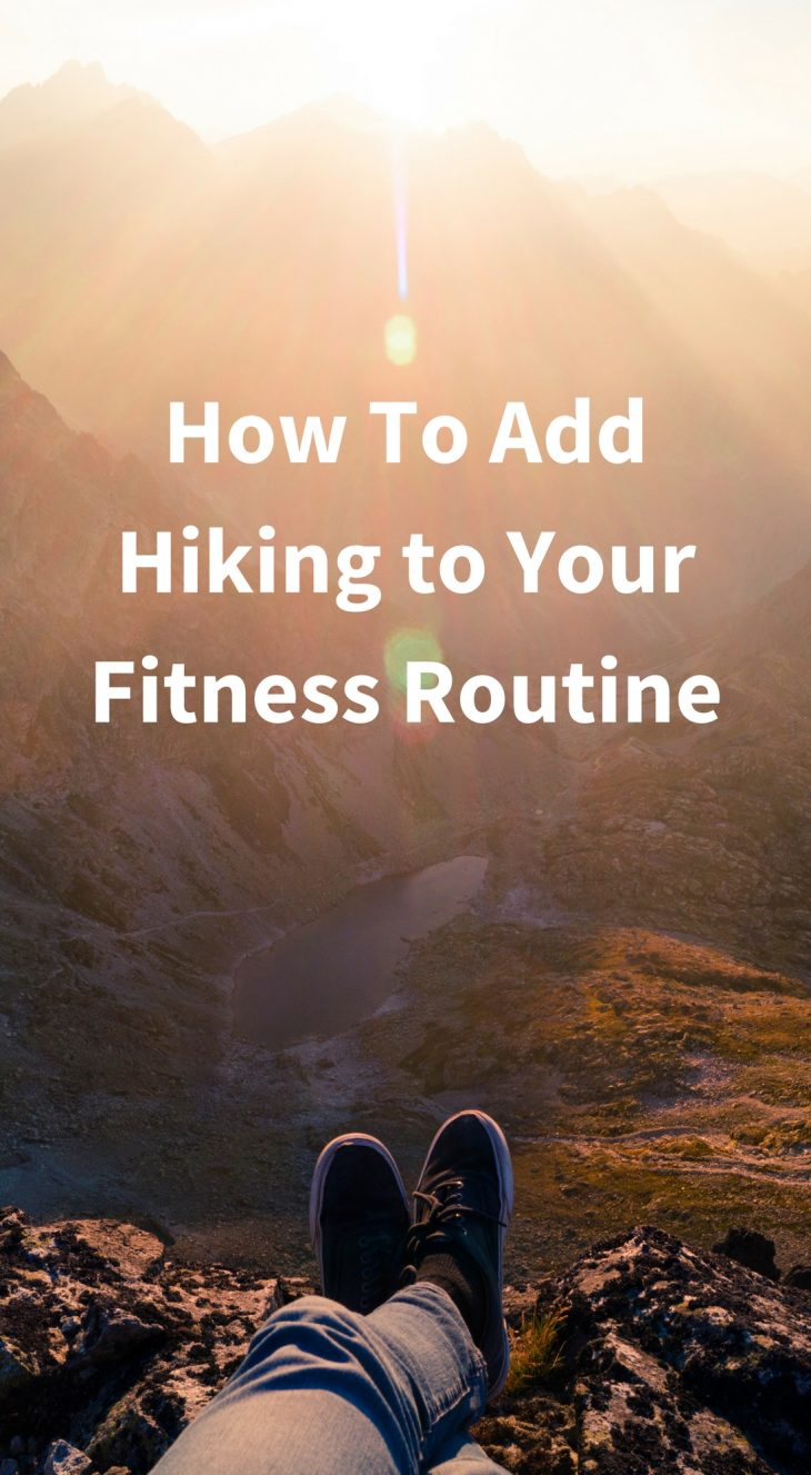 How To Add Hiking to Your Fitness Routine