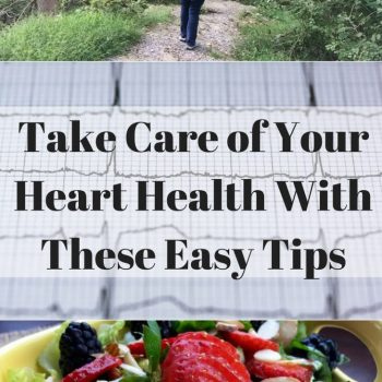 Take Care of Your Heart Health With These Easy Tips