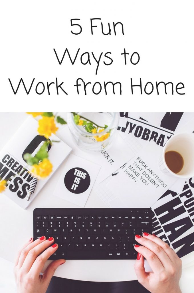 5 Fun Ways to Work from Home
