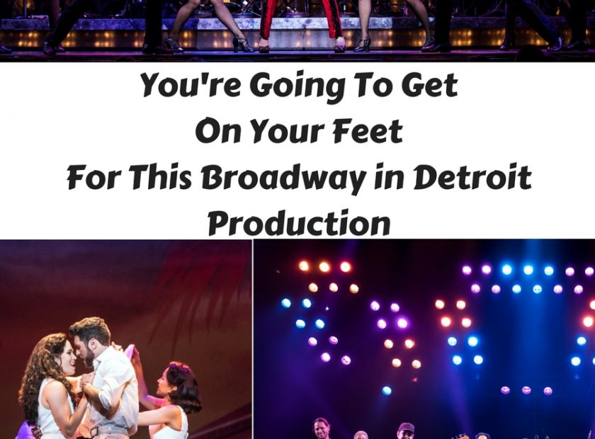 Get On Your Feet During This Broadway in Detroit Performance