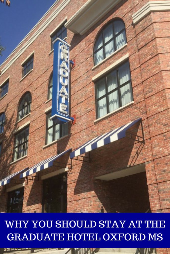 WHY YOU SHOULD STAY AT THE GRADUATE HOTEL OXFORD MS