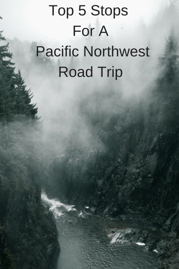 top 5 stop pacific northwest road trip