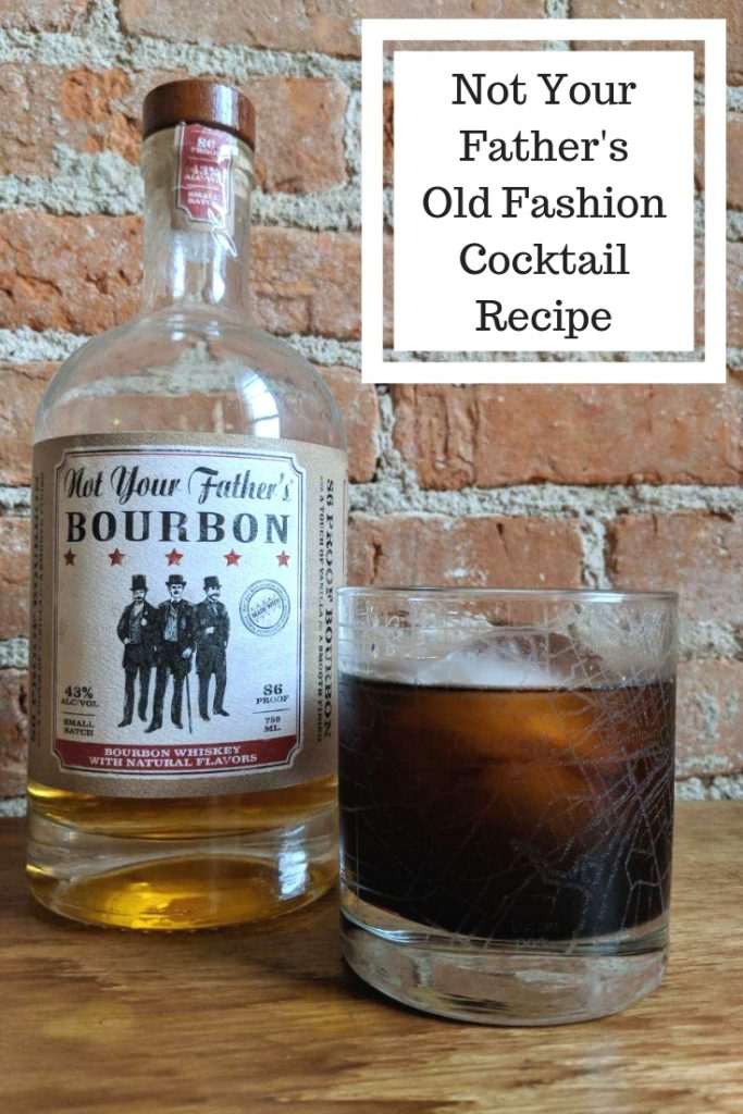 Not Your Father's Old Fashion Cocktail Recipe