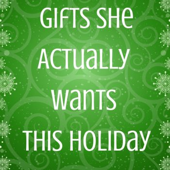 Gifts She Actually Wants This Holiday 1