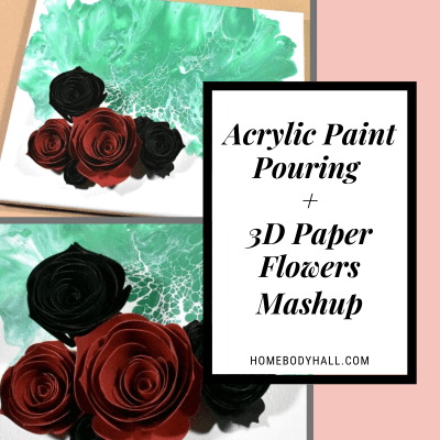 Acrylic Paint Pouring + 3D Paper Flowers Mashup