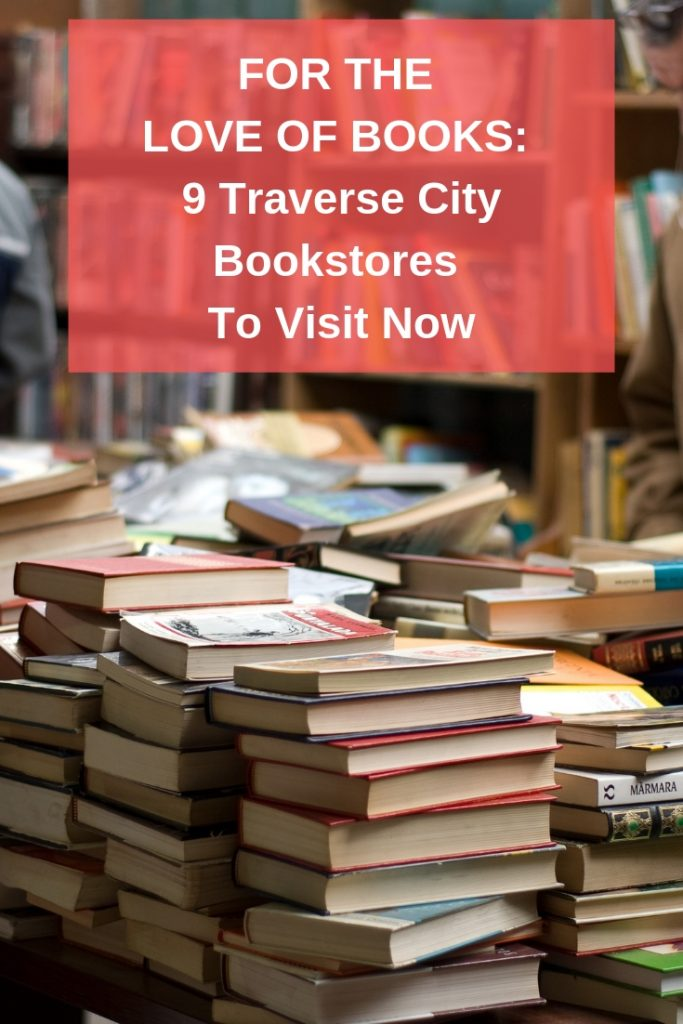 For The Love of Books_ 9 Traverse City Bookstores To Visit Now