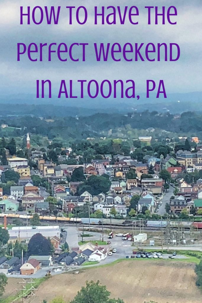 How To Have The Perfect Weekend in Altoona, PA