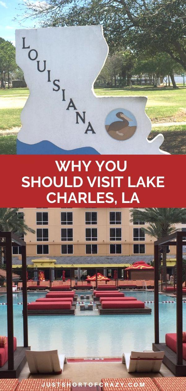 Why You Should Visit Lake Charles, LA